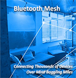 Bluetooth Mesh – A World Where Everything is Connected